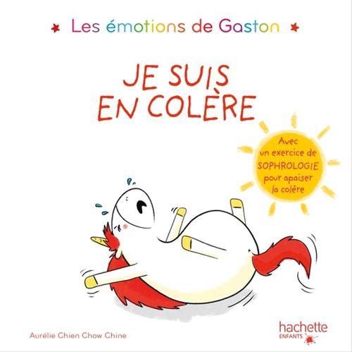 Les émotions de Gaston ; je suis en colère