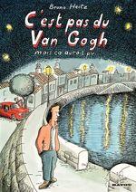 Vente Livre Numérique : C'est pas du Van Gogh mais ça aurait pu...  - Bruno Heitz