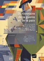 Dictionnaire de la guerre et de la paix  - Jean-Baptiste Jeangene Vilmer - Benoît Durieux - Frederic Ramel