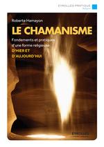 Le chamanisme  - Roberte Hamayon