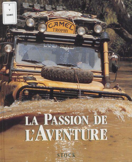 La Passion de l'aventure : Camel trophy