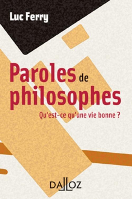 Paroles de philosophes. Qu'est-ce qu'une vie bonne ?