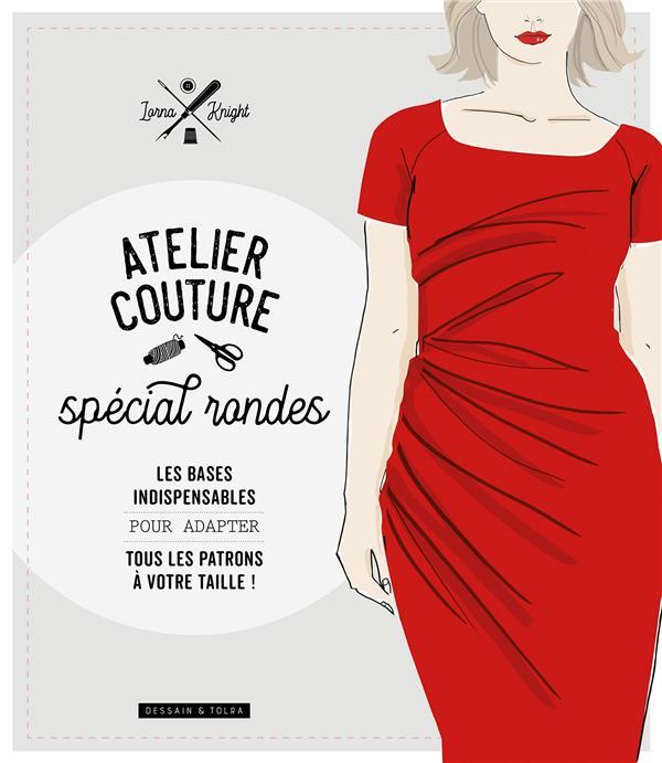 Atelier couture spécial rondes ; les bases indispensables pour adapter tous patrons à votre taille !