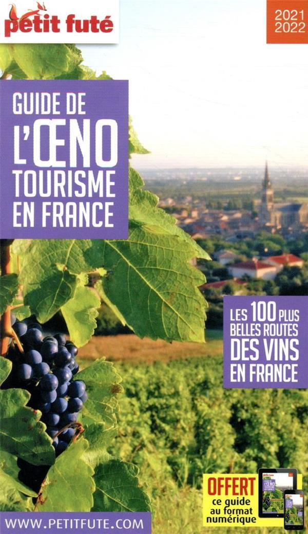 GUIDE PETIT FUTE ; THEMATIQUES ; guide de l'oenotourisme en France ; les 100 plus belles routes des vins en France (édition 2020/2021)