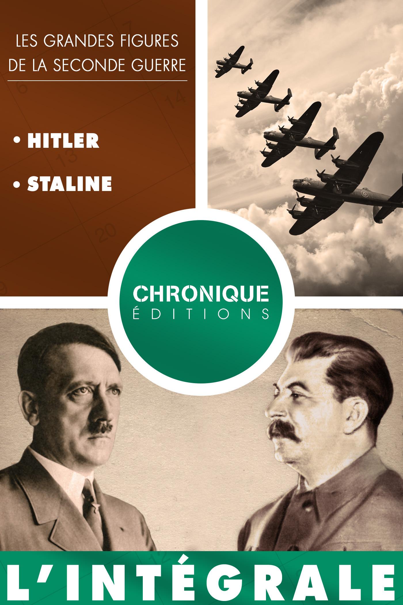 L'intégrale des grandes figures de la seconde guerre t.1 ; Hitler et Staline