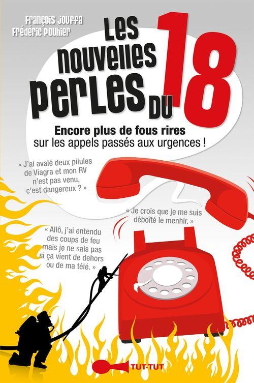Les nouvelles perles du 18 ; encore plus de fous rires sur les appels passés aux urgences !