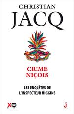 Les enquêtes de l'inspecteur Higgins - tome 35 Crime niçois  - Christian Jacq