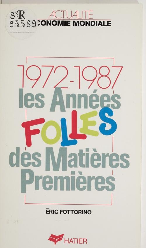 Les Années folles des matières premières (1972-1987)