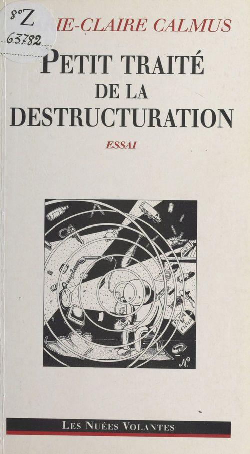 Petit traité de la destructuration