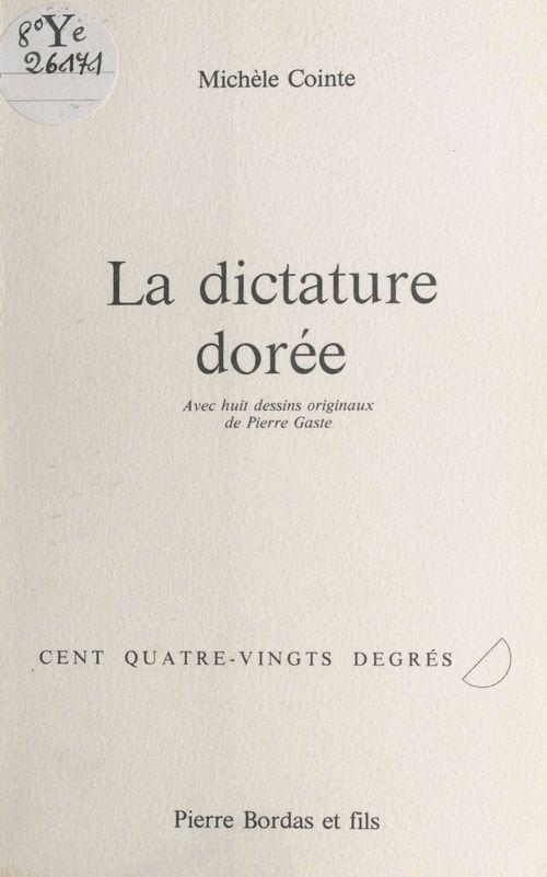 La dictature dorée  - Michèle Cointe