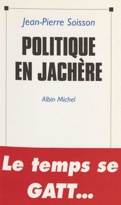 Politique en jachère : octobre 1992-avril 1993