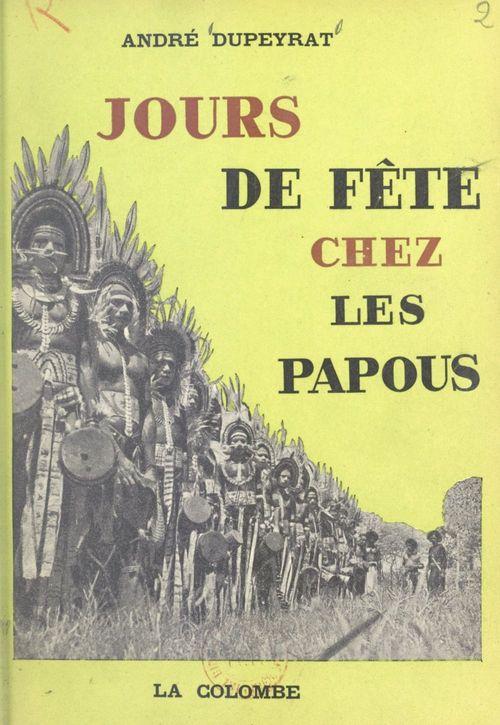 Jours de fête chez les Papous
