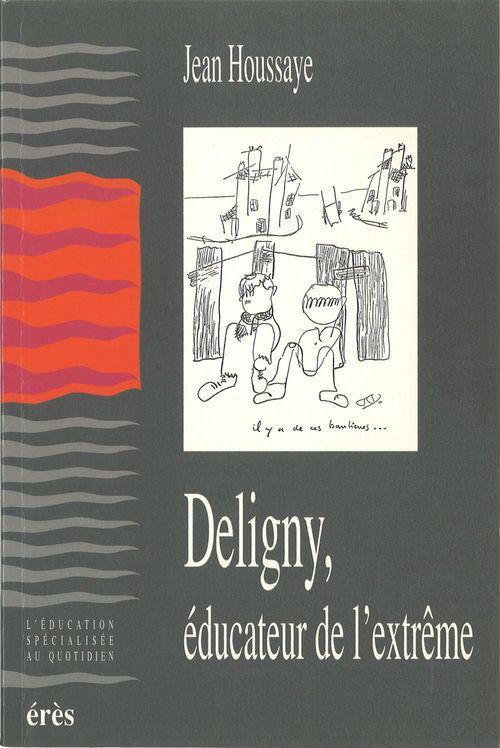 Deligny, educateur de l'extreme