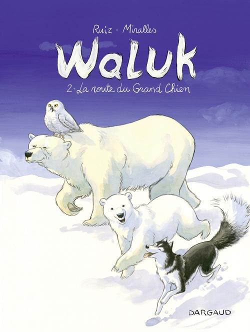 Waluk T.2 ; la route du grand chien