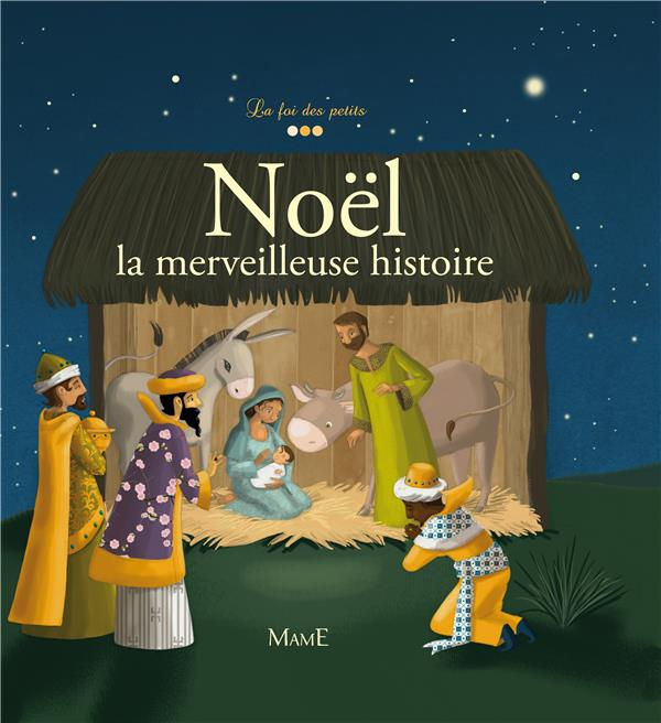 Noël ; la merveilleuse histoire