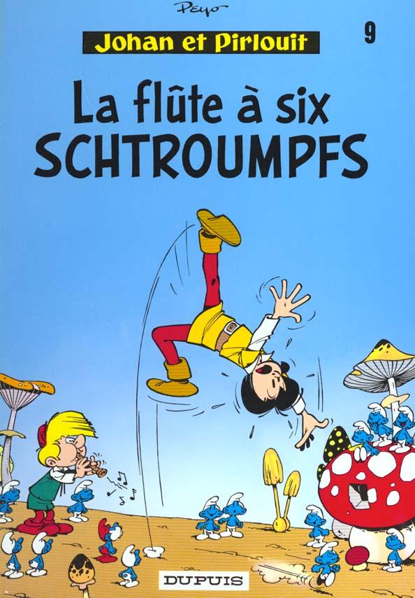 Johan Et Pirlouit T.9 ; La Flute A Six Schtroumpfs