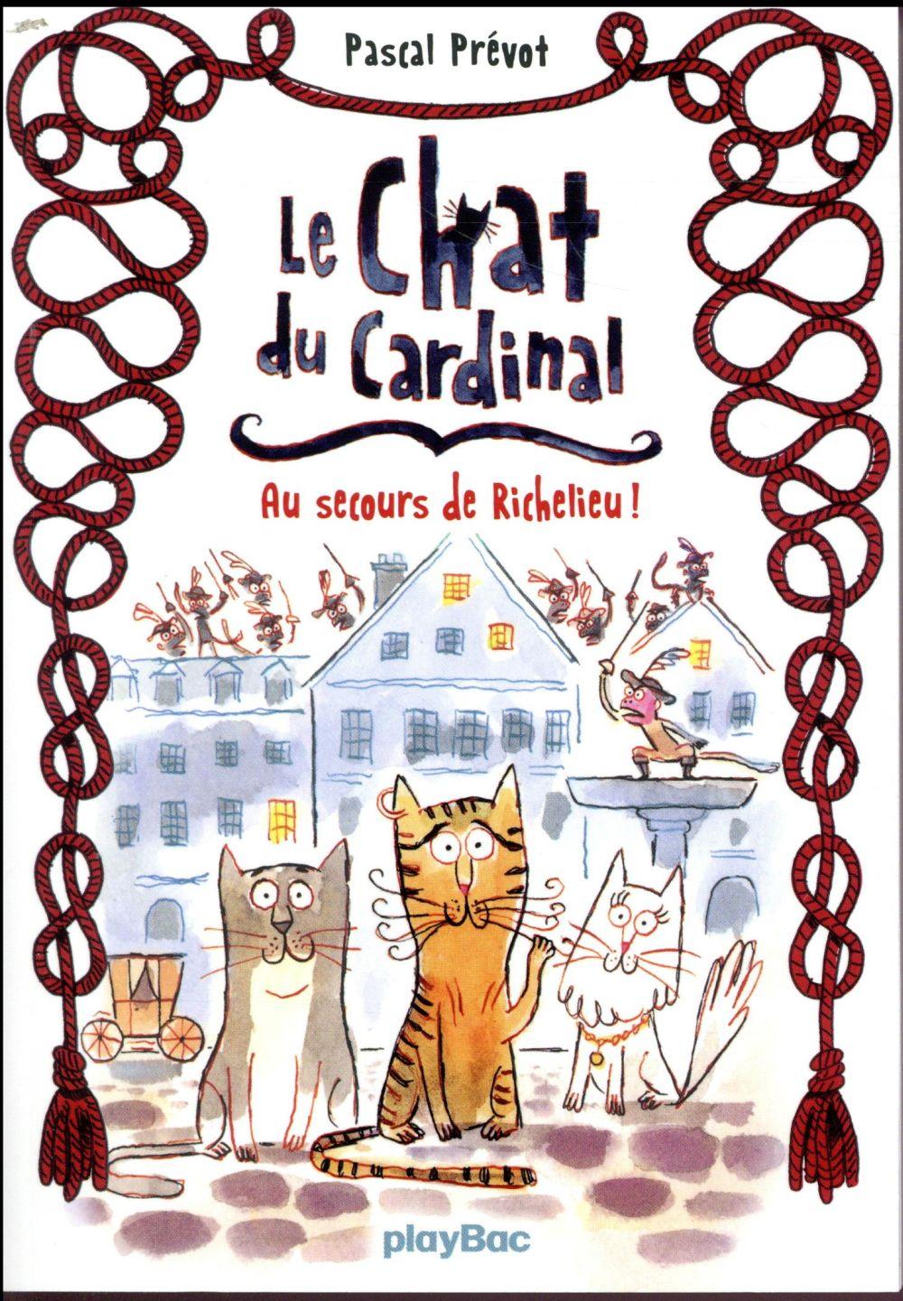 Le chat du cardinal t.1 ; au secours de Richelieu !