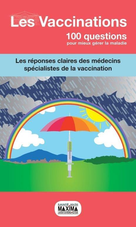 100 QUESTIONS POUR MIEUX GERER LA MALADIE ; les vaccinations