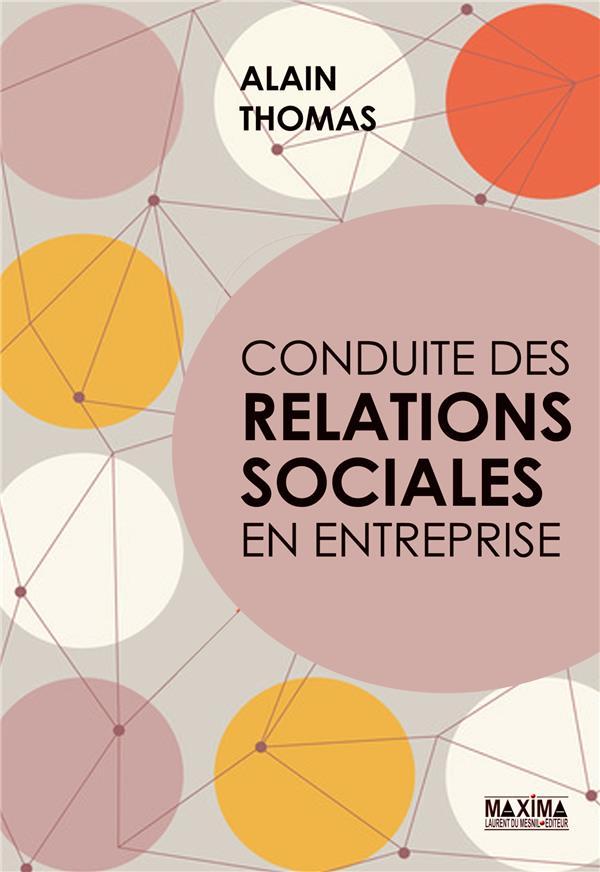 CONDUITE DES RELATIONS SOCIALES EN ENTREPRISE THOMAS, ALAIN
