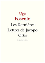Vente Livre Numérique : Les Dernières Lettres de Jacopo Ortis  - Ugo Foscolo