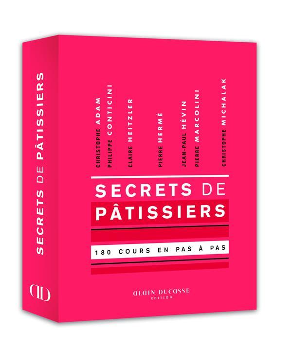 Secrets de pâtissiers ; 180 cours en pas à pas