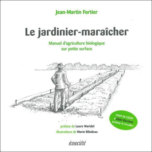 Le jardinier-maraîcher ; manuel d'agriculture biologique