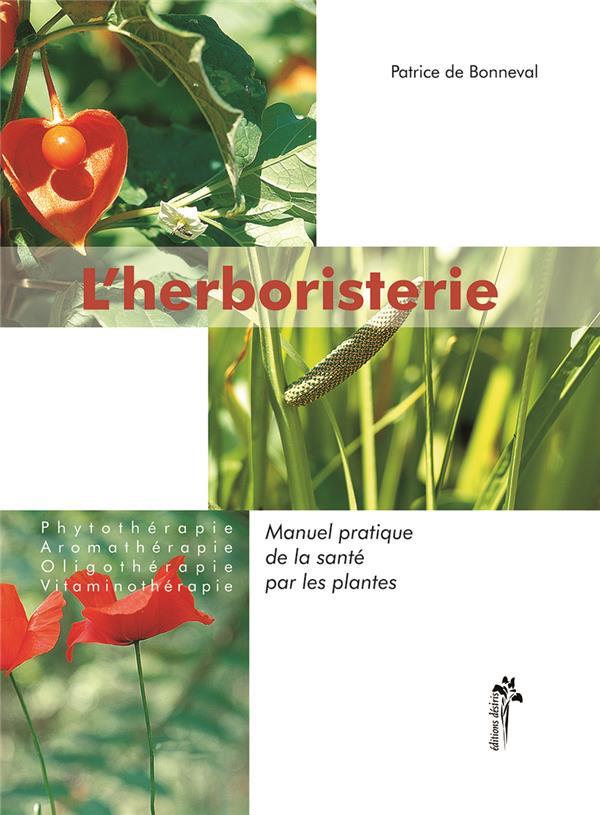 L'herboristerie - manuel pratique de la sante par les plantes pour l'homme et l'animal