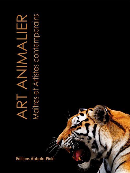 Art animalier ; maîtres et artistes contemporains t.2
