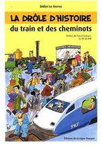 Couverture de La drôle d'histoire du train et des cheminots