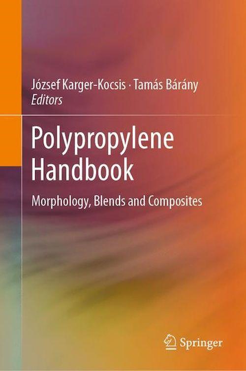 Polypropylene Handbook  - Jozsef Karger-Kocsis  - Tamas Barany