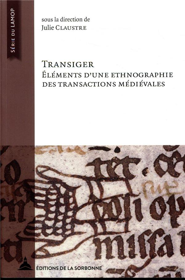 transiger ; éléments d'une ethnographie des transactions médievales