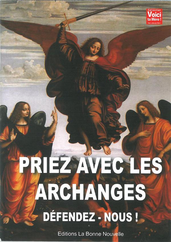 Priez avec les archanges. defendez-vous!