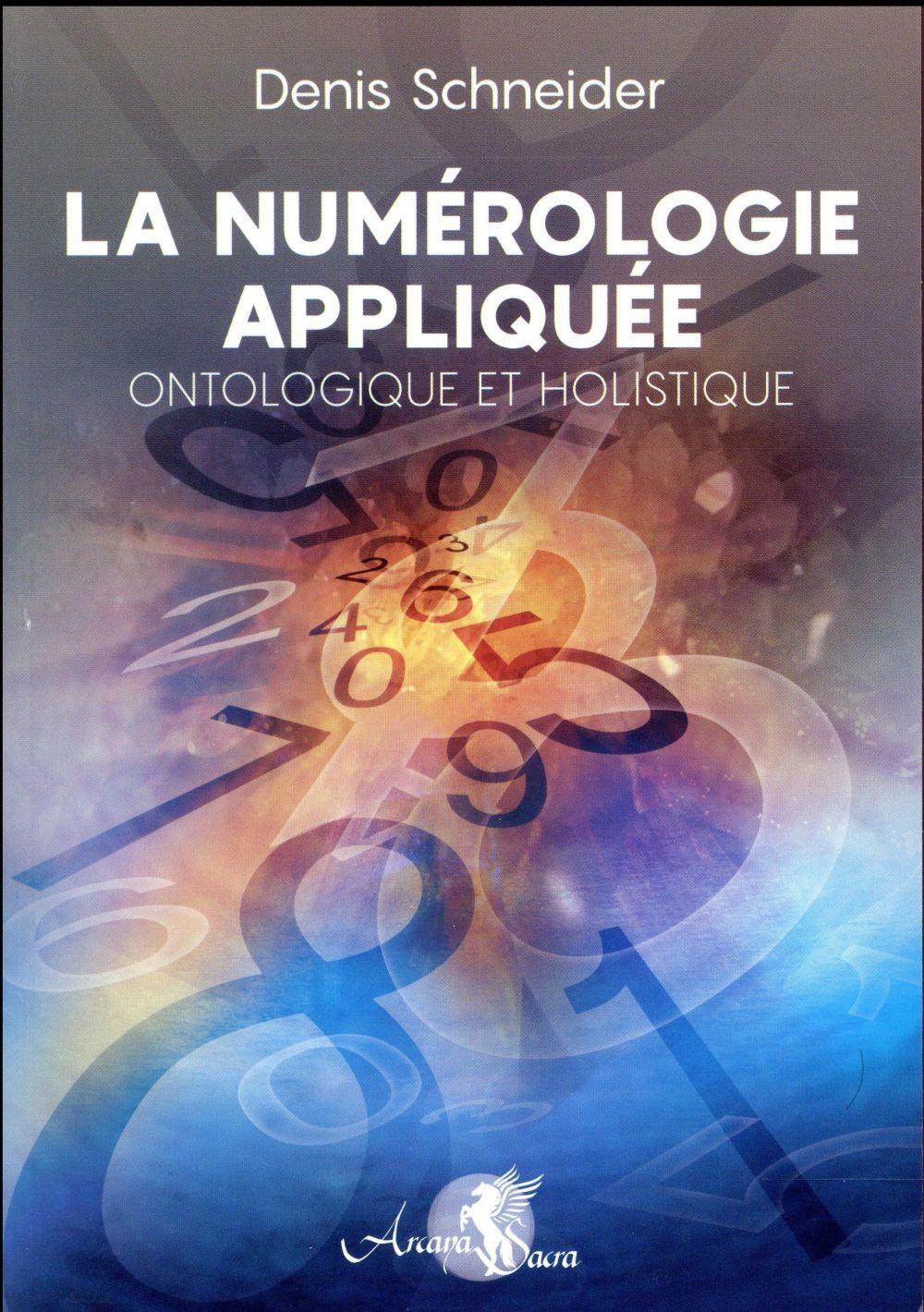 La numérologie appliquée; ontologique et holistique