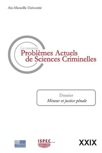 Les nouveaux problèmes actuels de sciences criminelles t.29 ; mineur et justice pénale