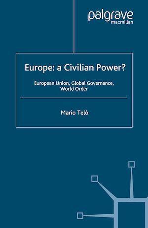 Vente Livre Numérique : Europe: A Civilian Power?  - Mario Telo