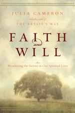 Faith and Will  - Julia Cameron