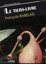 Le Tiers livre (Français moderne et moyen Français comparés)  - François Rabelais