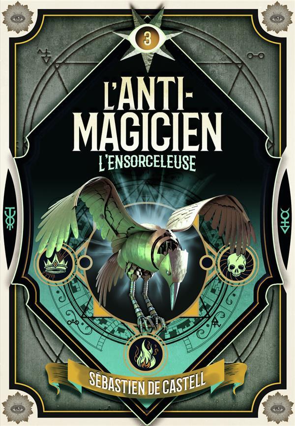 L'anti-magicien T.3 ; l'ensorceleuse