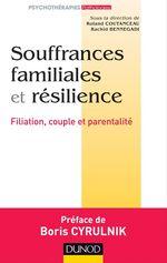 Vente Livre Numérique : Souffrances familiales et résilience  - Roland Coutanceau - Rachid Bennegadi - Ligue Française pour la Santé Mentale