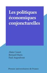 Les politiques économiques conjoncturelles  - Bernard Maris - Bernard Maris - Alain Couret - Alain Couret