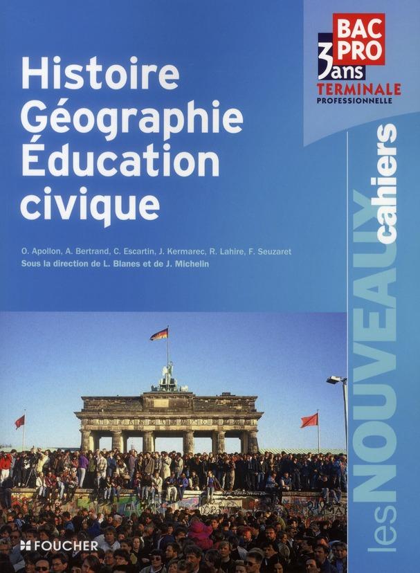 Les nouveaux cahiers ; histoire-géographie éducation civique ; terminale BEP