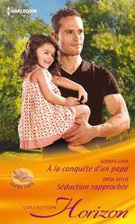 Vente Livre Numérique : A la conquête d'un papa - Séduction rapprochée  - Trish Wylie - Soraya Lane