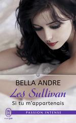 Vente Livre Numérique : Les Sullivan (Tome 5) - Si tu m´appartenais  - Bella Andre