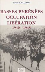 Basses-Pyrénées, Occupation, Libération, 1940-1945