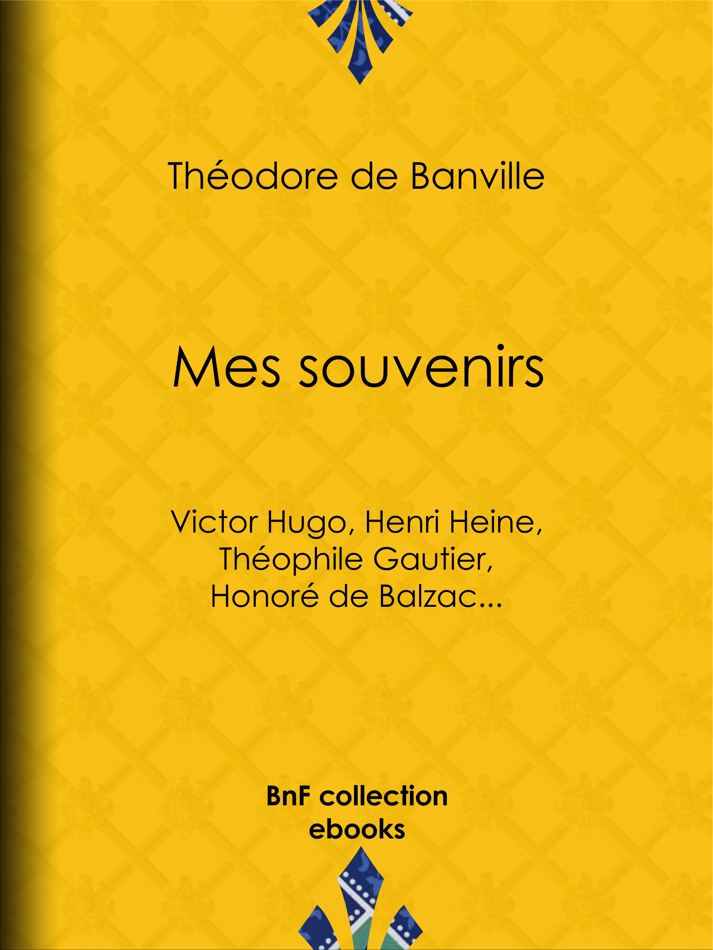Mes souvenirs  - Théodore De Banville