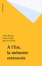 Vente Livre Numérique : À l'Est, la mémoire retrouvée  - Alain BROSSAT - Sonia COMBE - Jean-Yves Potel
