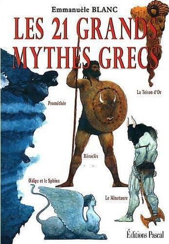 Les 21 Grands Mythes Grecs