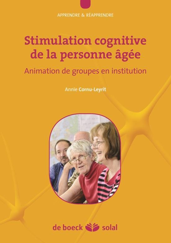 Stimulation cognitive de la personne âgée ; animation de groupes en institution