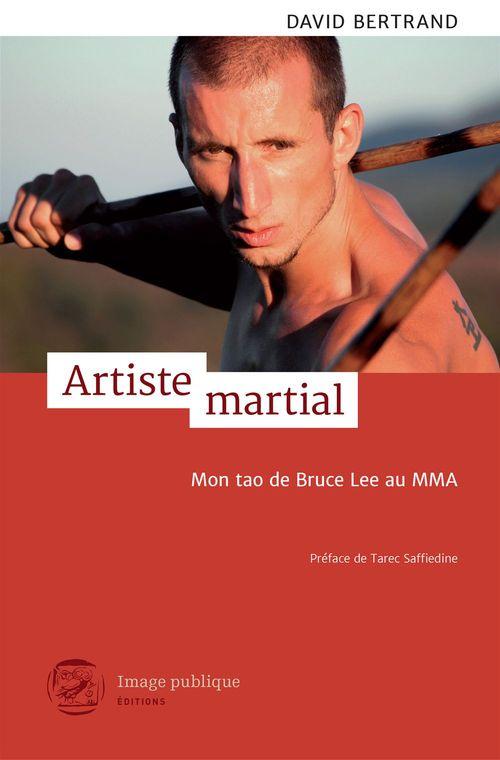 Artiste martial ; mon tao de Bruce Lee au MMA
