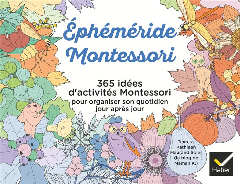 éphéméride Montessori ; 365 idées d'activités Montessori pour organiser son quotidien jour après jour